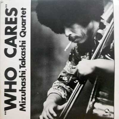 …‹´F: MIZUHASHI TAKASHI QUARTET - Who Cares - LP