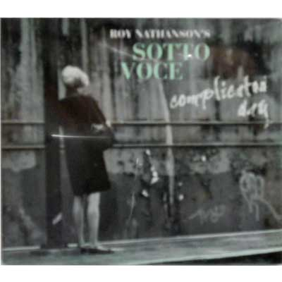 ROY NATHANSON'S SOTTO VOCE - Complicated Day - CD