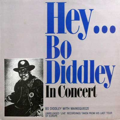BO DIDDLEY WITH MAINSQUEEZE - Hey Bo Diddley In Concert - LP