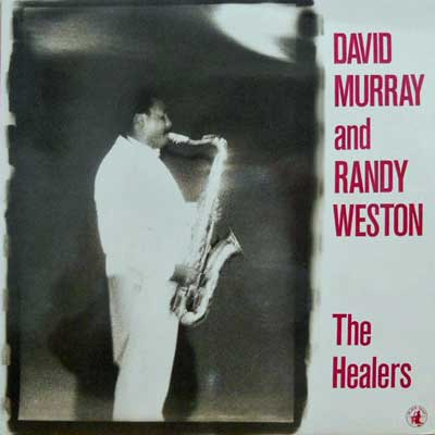 DAVID MURRAY & RANDY WESTON - The Healers - LP
