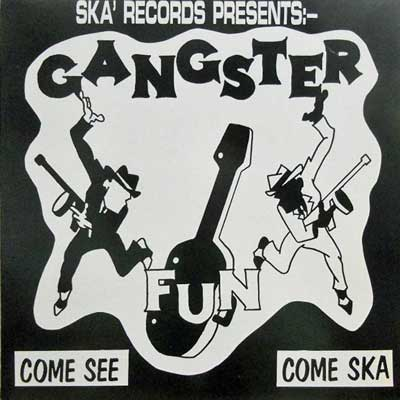 GANGSTER FUN - Come See Come Ska - LP