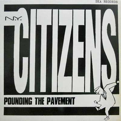 N.Y. CITIZENS - Pounding The Pavement - LP