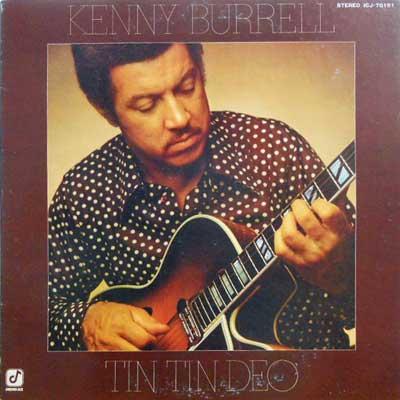 KENNY BURRELL - Tin Tin Deo - LP