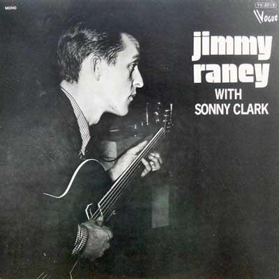 JIMMY RANEY WITH SONNY CLARK - Jimmy Raney With Sonny Clark - LP