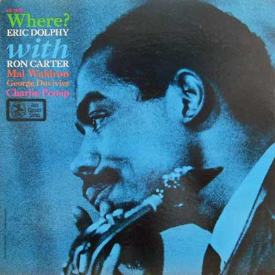 ERIC DOLPHY WITH RON CARTER MAL WALDRON - Where ? - LP
