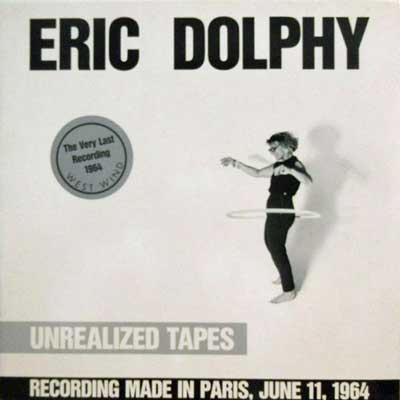 ERIC DOLPHY - Unrealized Tapes - LP