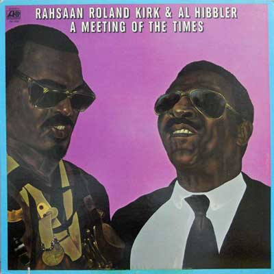 ROLAND KIRK RAHSAAN & AL HIBBLER - A Meeting Of The Times - LP