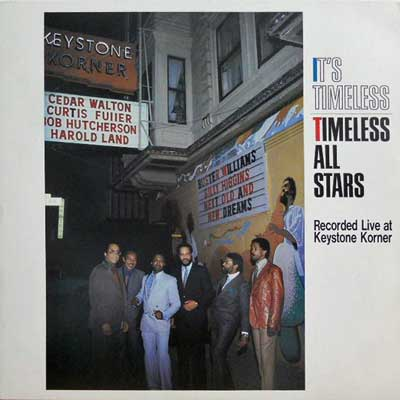 TIMELESS ALL STARS - It's Timeless: Recorded Live At Keystone Korner - LP