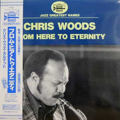 CHRIS WOODS - From Here To Eternity - LP