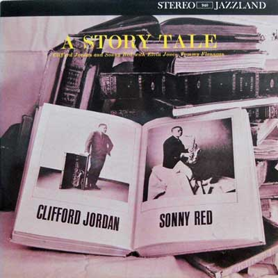 CLIFFORD JORDAN SONNY RED - A Story Tale - LP