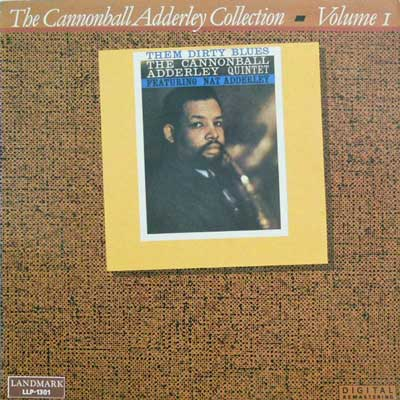CANNONBALL ADDERLEY - Them Dirty Blues: Collection Vol. 1 - LP
