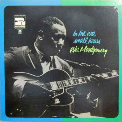 WES MONTGOMERY - In The Wee Small Hours - LP