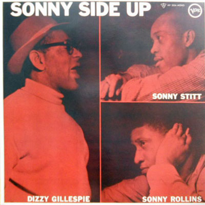 DIZZY GILLESPIE SONNY STITT SONNY ROLLINS - Sonny Side Up - LP