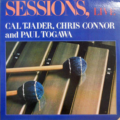 CAL TJADER CHRIS CONNOR PAUL TOGAWA - Sessions Live - LP