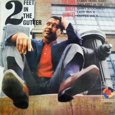 DAVE BAILEY QUINTET - 2 Feet In The Gutter - LP