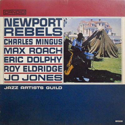 CHARLES MINGUS MAX ROACH ERIC DOLPHY ROY ELDRIDGE  - Newport Rebels - LP