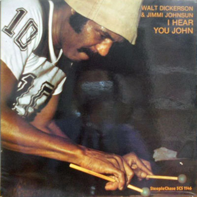 WALT DICKERSON & JIMMI JOHNSUN - I Hear You John - 33T