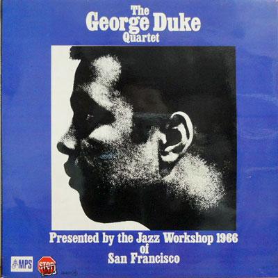 GEORGE DUKE QUARTET - Jazz Workshop 1966 Of San Francisco - LP