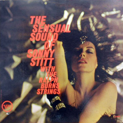 SONNY STITT WITH THE RALPH BURNS STRINGS - The Sensual Sound Of - LP