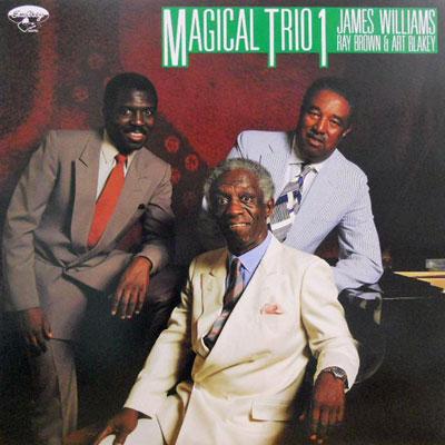 JAMES WILLIAMS RAY BROWN ART BLAKEY - Magical Trio 1 - LP