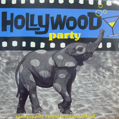 HOLLYWOOD PARTY - A Journey Into A Brand New Cocktail Band - LP