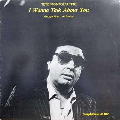 TETE MONTOLIU TRIO - I Wanna Talk About You - LP