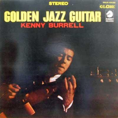 KENNY BURRELL - Golden Jazz Guitar - LP