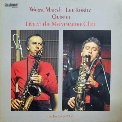 WARNE MARSH LEE KONITZ QUINTET - Live At The Montmartre Club: Jazz Exchange Vol. 2 - LP