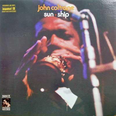JOHN COLTRANE - Sun Ship - LP