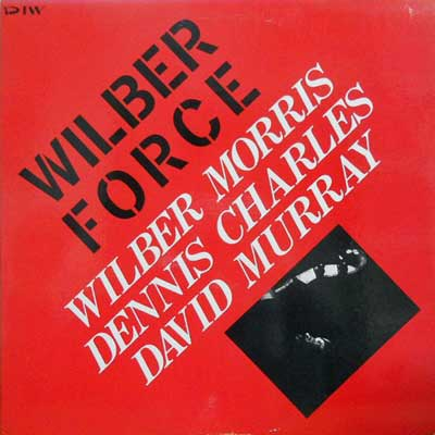 WILBER MORRIS DENNIS CHARLES DAVID MURRAY - Wilber Force - LP