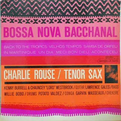CHARLIE ROUSE - Bossa Nova Bacchanal - LP