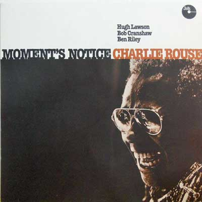 CHARLIE ROUSE - Moment's Notice - LP