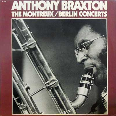 ANTHONY BRAXTON - The Montreux / Berlin Concerts - LP