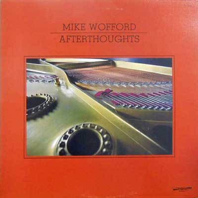 MIKE WOFFORD - Afterthoughts - LP