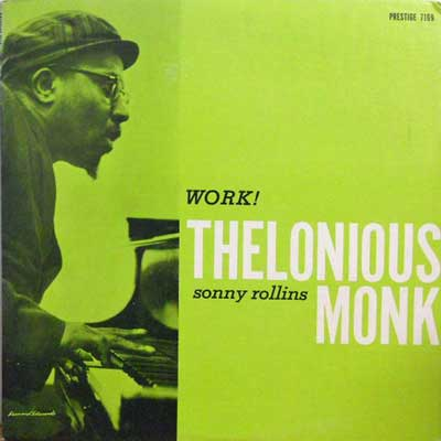 THELONIOUS MONK SONNY ROLLINS - Work! - LP