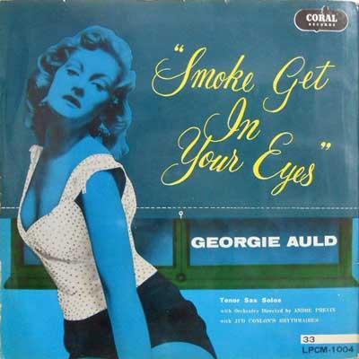 GEORGIE AULD - Smoke Get In Your Eyes - LP