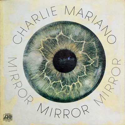 CHARLIE MARIANO - Mirror - LP