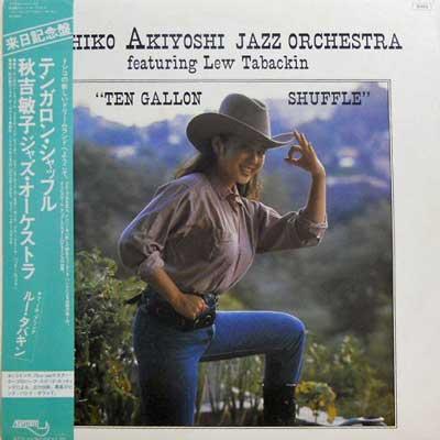 H‹G•QŽQ: TOSHIKO AKIYOSHI JAZZ ORCHESTRA LEW TABA - Ten Gallon Shuffle - LP