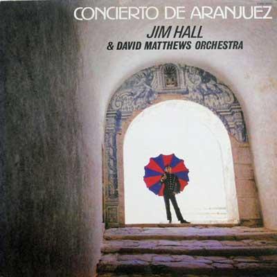 JIM HALL & DAVID MATTHEWS ORCHESTRA - Concierto De Aranjuez - LP