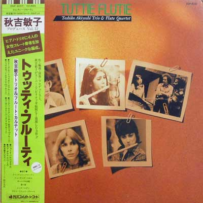 H‹G•QŽQ: TOSHIKO AKIYOSHI TRIO & FLUTE QUARTET - Tuttie Flutie - LP