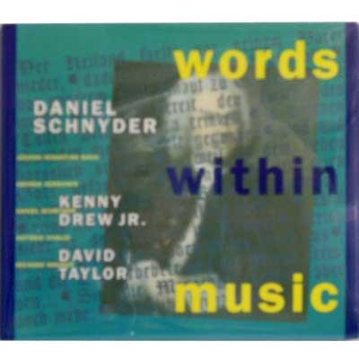 DANIEL SCHNYDER - Words Within Music - CD