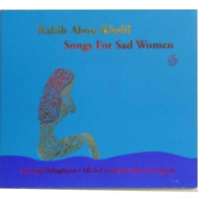 RABIH ABOU KHALIL - Songs For Sad Woman - CD