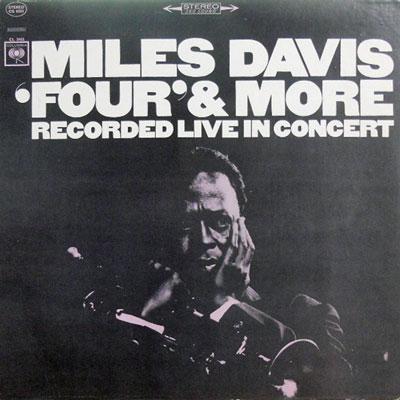 MILES DAVIS - 'Four' & More: Recorded Live In Concert - LP