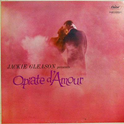 JACKIE GLEASON - Presents Opiate D'Amour - LP