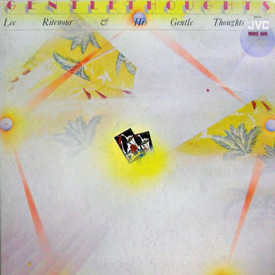 LEE RITENOUR & HIS GENTLE THOUGHTS - Gentle Thoughts - LP