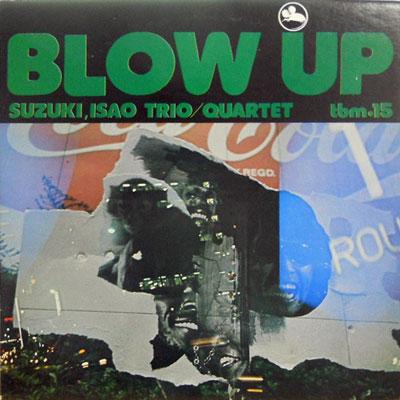 —É–ØŒM: SUZUKI ISAO TRIO / QUARTET - Blow Up - 33T