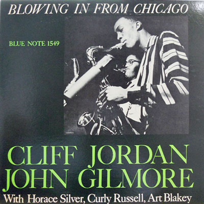 CLIFF JORDAN JOHN GILMORE - Blowing In From Chicago - LP