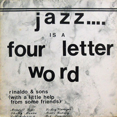 JOHN RINALDO & SONS DAVE & DOUG - Jazz Is A Four Letter Word - LP