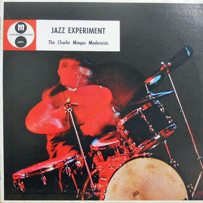 CHARLIE MINGUS AND HIS MODERNISTS - Jazz Experiment - LP
