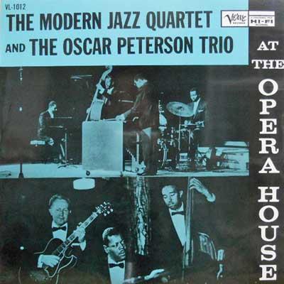 MJQ: MODERN JAZZ QUARTET & THE OSCAR PETERSON TRIO - At The Opera House - LP